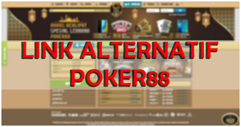 Bermain Poker Sampai Puas Hanya di Poker88 Asia Alternatif
